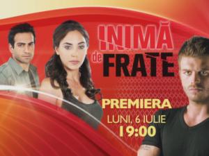 Incepand cu 6 iulie, serialul turcesc Inima de frate vine Acasa!
