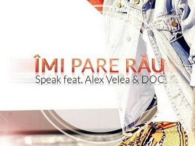 Speak, Alex Velea si DOC lanseaza single-ul  Imi Pare Rau . Play aici - AUDIO