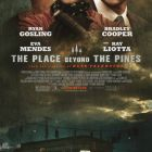The Place Beyond The Pines: destinele tragice ale lui Ryan Gosling si Bradley Cooper