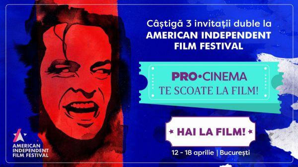 UPDATE CÂȘTIGĂTORII PRO CINEMA  te trimite la film. American Independent Film Festival revine în 2019 cu cea de-a treia ediție