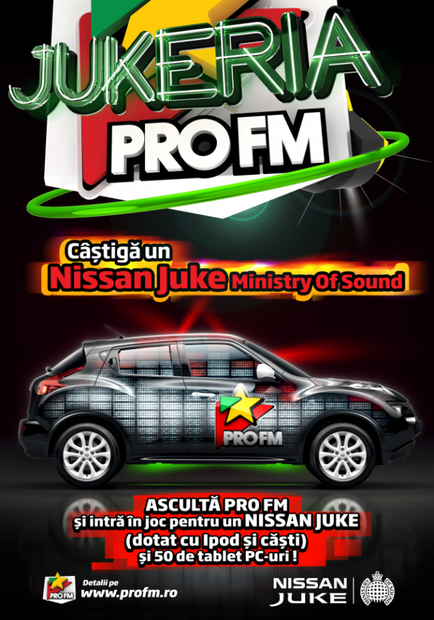 Asculta ProFM si castiga Jukeria, un Nissan Juke in dotarea lsquo;Ministry Of Sound rsquo;, plus 50 de tablet Pc-uri