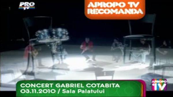 Apropo TV recomanda: Concert Gabriel Cotabita, 3 noiembrie, la Sala Palatului