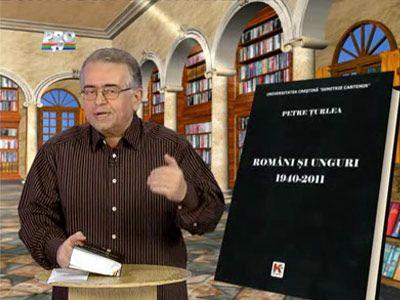 Petre Turlea vorbeste despre istoria romanilor si a ungurilor in cea mai noua carte a sa!