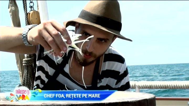 Chef FOA, retete pe mare