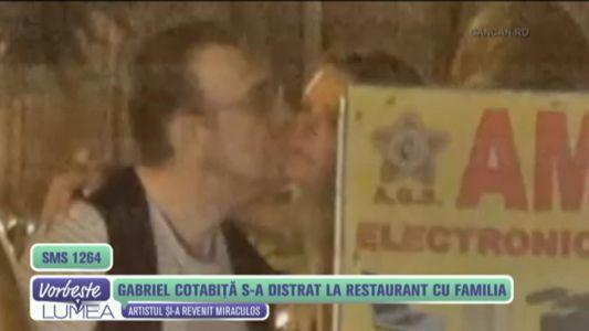 Gabriel Cotabita s-a distrat la un restaurant cu familia