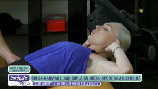 Giulia Nahmany, mai supla cu dieta, sport sau bisturiu?