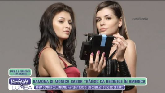 Ramona si Monica Gabor traiesc ca reginele in America
