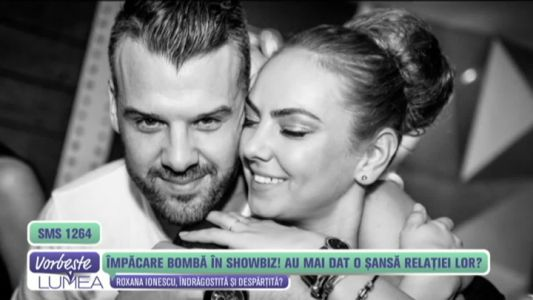 Roxana Ionescu, indragostita si despartita?