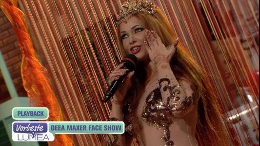 Deea Maxer face show