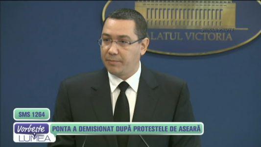 Ponta a demisionat dupa protestele de aseara