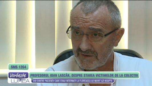 Profesorul Ioan Lascar, despre starea victimelor de la Colectiv