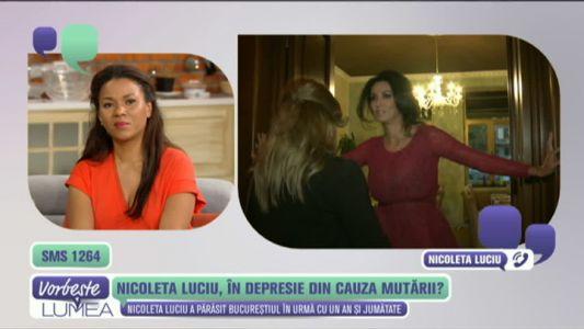 Nicoleta Luciu, in depresie din cauza mutarii?