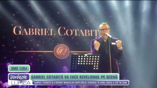 Gabriel Cotabita va face revelionul pe scena