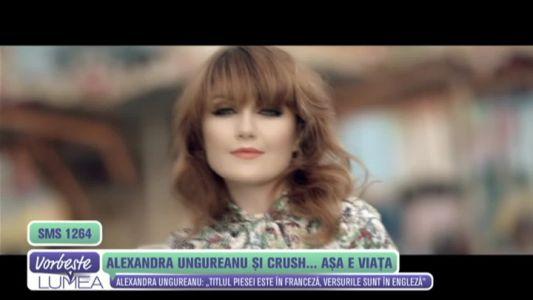 Alexandra Ungureanu si Crush...asa e viata