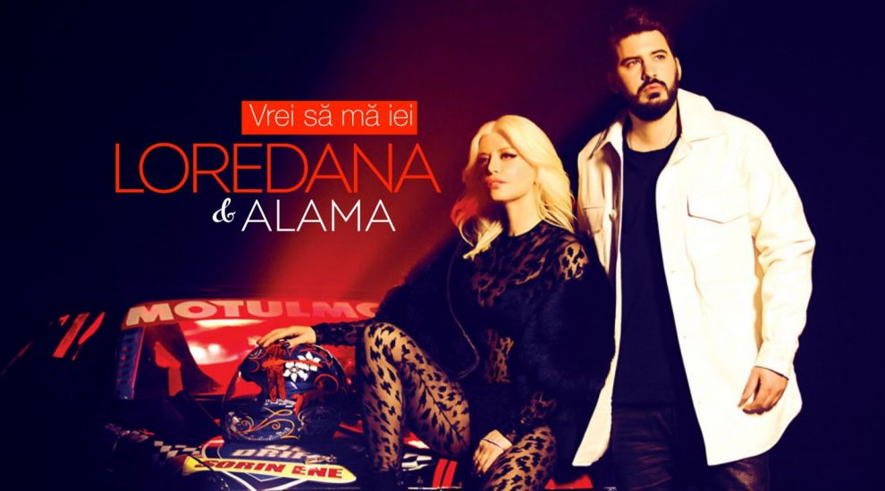 "Loredana si Alama lanseaza videoclipul si single-ul ""Vrei sa ma iei"" - VIDEO"
