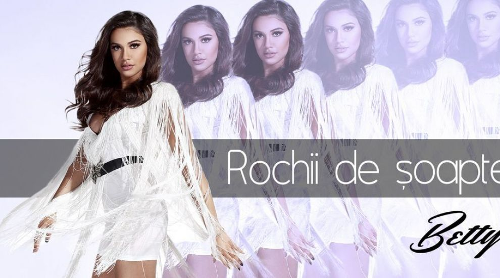 Betty lanseaza single-ul  Rochii de soapte . Asculta noua piesa - AUDIO