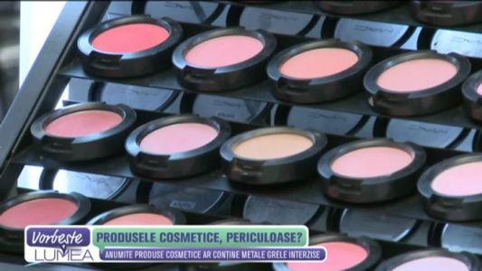 Produsele cosmetice, periculoase?