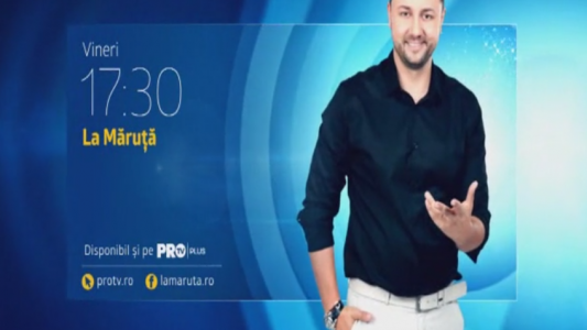 """""""La Maruta"""", vineri, de la 17:40, numai la ProTV"""