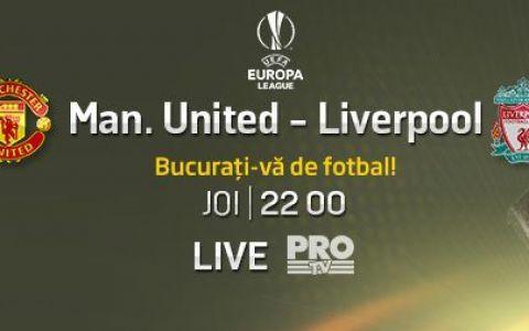 Returul istoric al Europei: Manchester United ndash; Liverpool se vede LIVE, joi, de la 22:00, la PROTV!