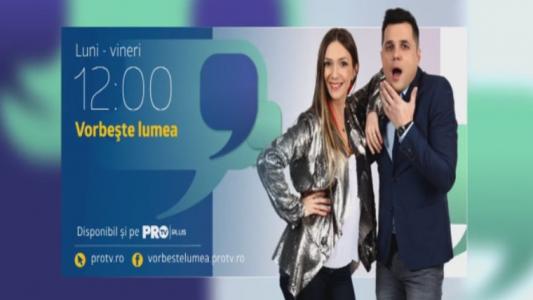 """""""Vorbeste lumea"""", de luni pana vineri, de la 12:00 si de la 14:00, la ProTV"""