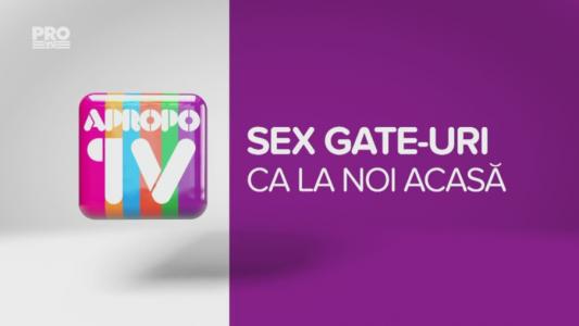 Apropo TV: Sex gate-uri ca la noi acasa
