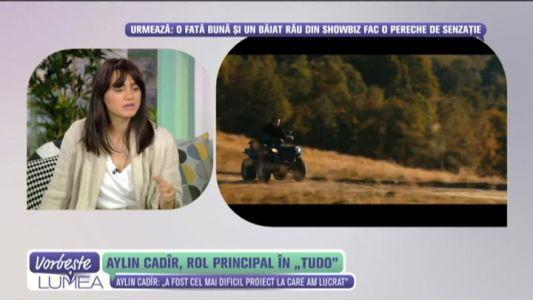 """Aylin Cadir, rol principal in """"Tudo"""""""