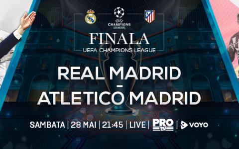 Pro TV transmite SAMBATA seara cea de-a doua finala europeana a anului: Real Madrid ndash; Atletico Madrid!