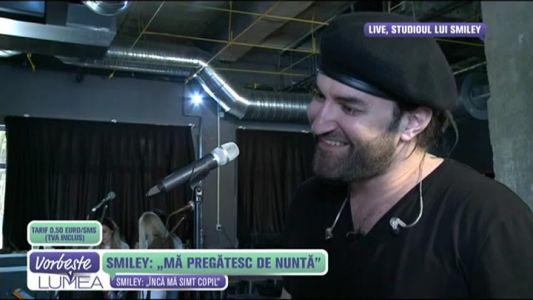 """Smiley: """"Ma pregatesc de nunta"""""""