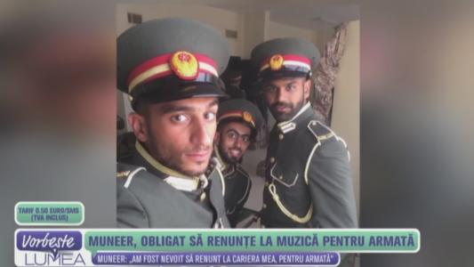 Muneer, obligat sa renunte la muzica pentru armata