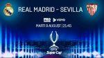 SuperCupa Europei: Real Madrid - Sevilla, marti, de la 21:45, LIVE la ProTV