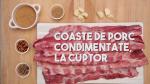 Coaste de porc condimentate la cuptor, cu sos BBQ