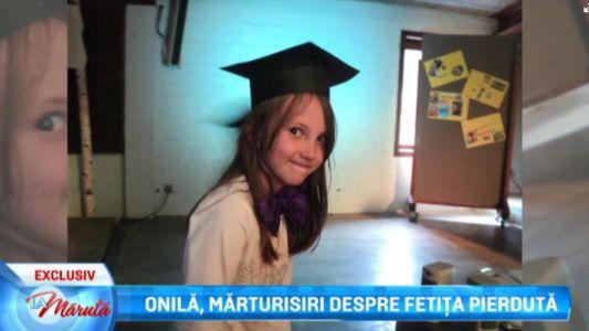Onila, marturisiri despre fetita pierduta