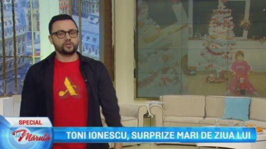 Toni Ionescu, surprize mari de ziua lui