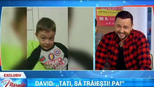 "David: ""Tati, sa traiesti! Pa!"""