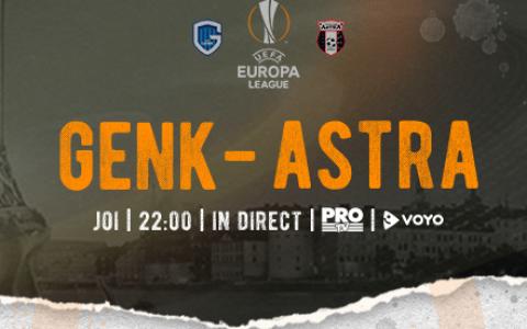 Pro TV aduce joi un meci cu o miza pentru istorie! Genk ndash; Astra, LIVE la Pro TV, joi, de la 22:00!
