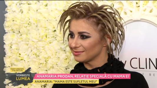 Anamaria Prodan, relatie speciala cu mama ei