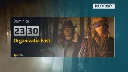 Duminica, 9 aprilie, de la 23:30: Organizatia East, la ProTV