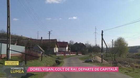 Dorel Visan, colt de rai, departe de Capitala