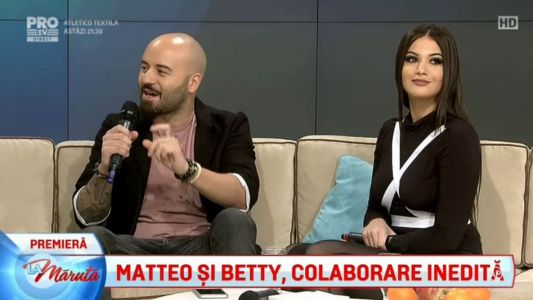 Matteo si Betty, colaborare inedita
