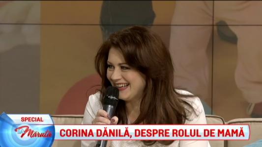 Corina Danila, despre rolul de mama