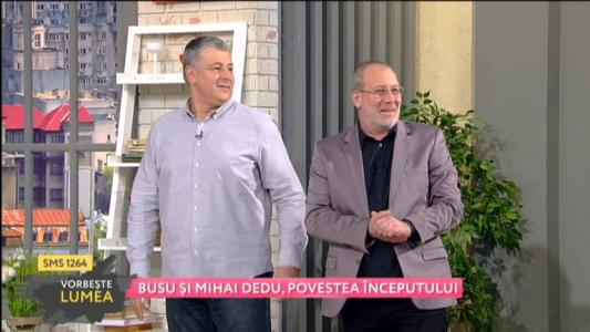 Busu si Mihai Dedu, povestea inceputului