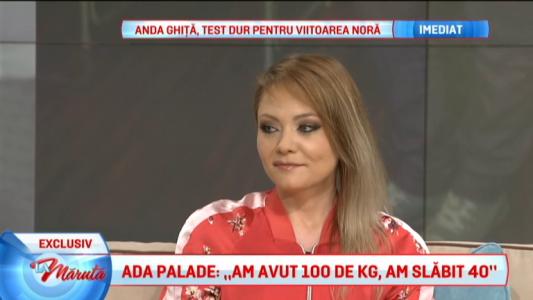 """Ada Palade: """"Am avut 100 de kg, am slabit 40"""""""
