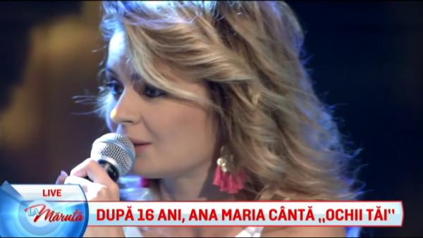 Dupa 16 ani, Ana Maria canta Ochii tai