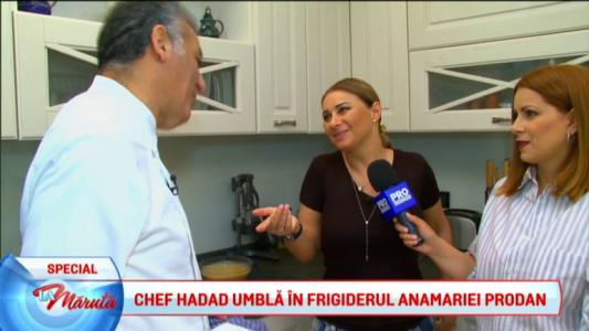 Chef Hadad umbla in frigiderul Aneimaria Prodan