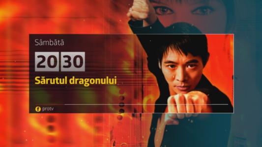 Sarutul dragonului, sambata, 1 iulie, de la 20:30, la Pro TV