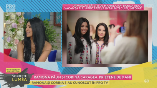 Ramona Paun si Corina Caragea, prietene de 9 ani