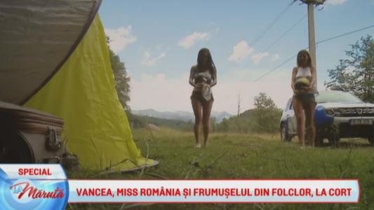 Vancea, Miss Romania si Frumuselul in folclor, la cort