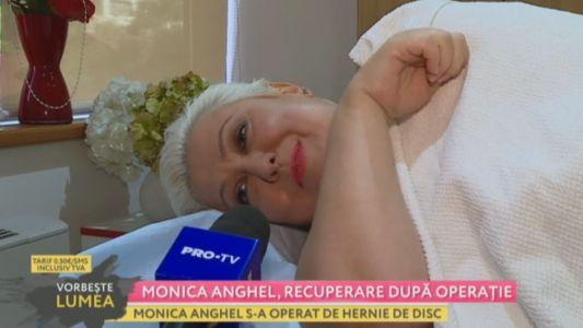 Monica Anghel, recuperare dupa operatie