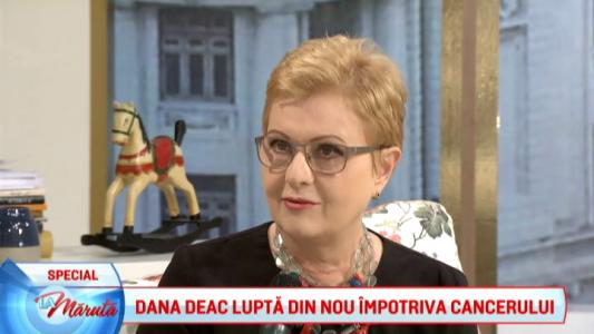 Dana Deac, despre lupta cu cancerul