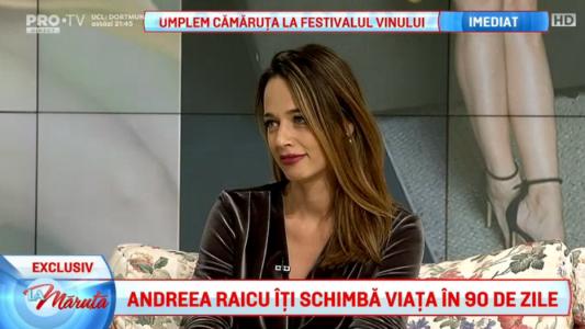 Andreea Raicu iti schimba viata in 90 de zile